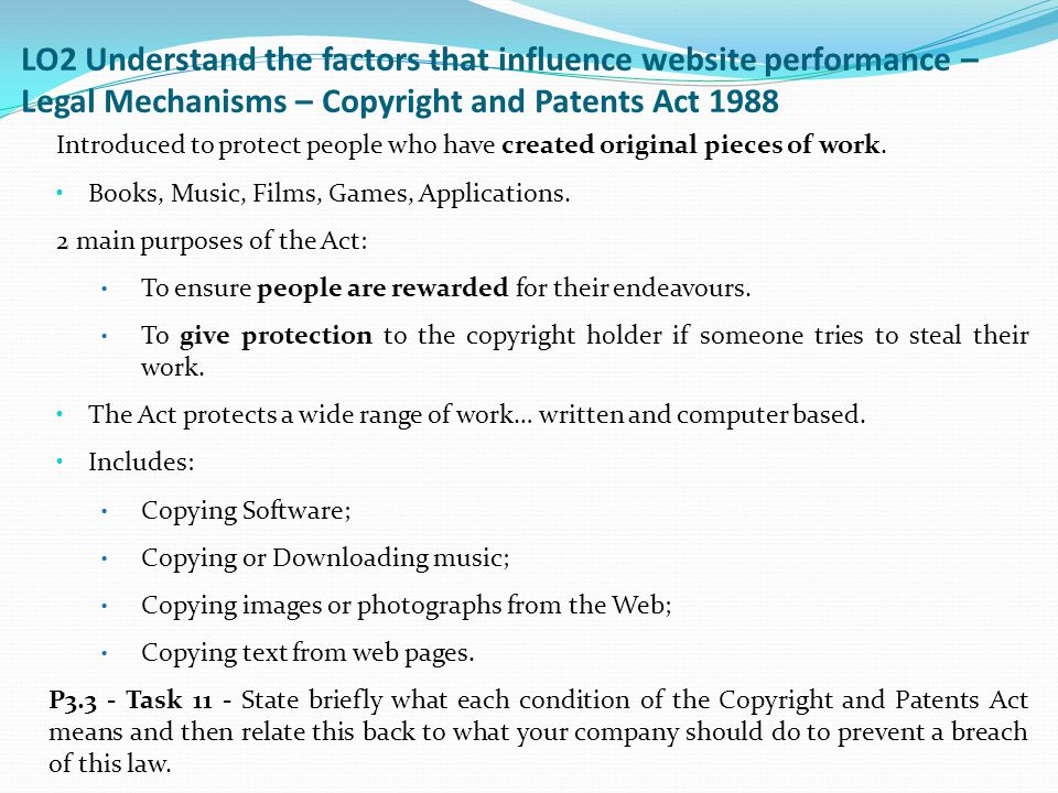 LO2 Understand the factors that influence website performance – Legal Mechanisms – Copyright and Patents Act 1988
