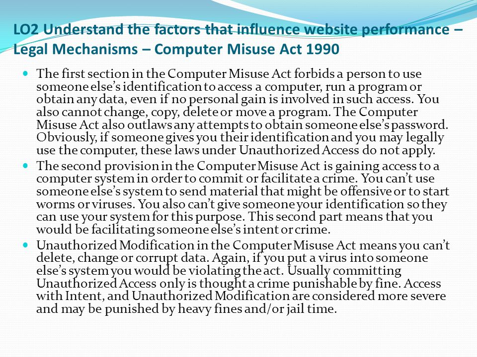 LO2 Understand the factors that influence website performance – Legal Mechanisms – Computer Misuse Act 1990
