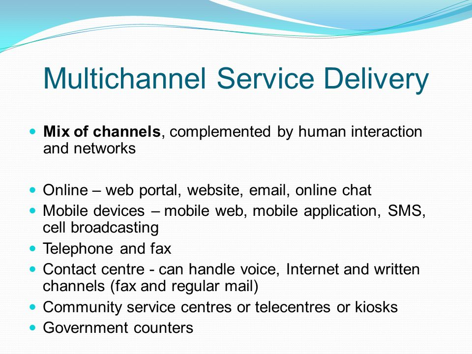 Multichannel Service Delivery