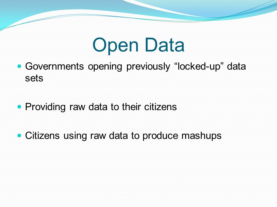 Open Data Governments opening previously locked-up data sets