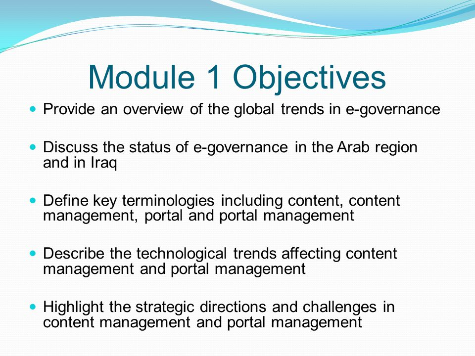 Module 1 Objectives Provide an overview of the global trends in e-governance. Discuss the status of e-governance in the Arab region and in Iraq.