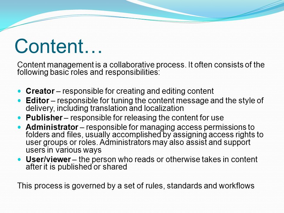 Content… Content management is a collaborative process. It often consists of the following basic roles and responsibilities: