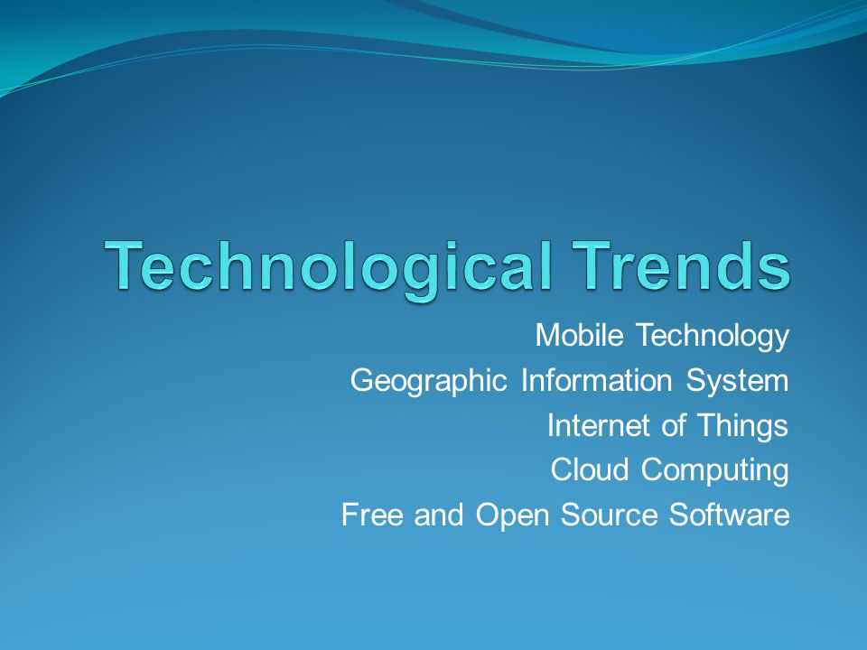Technological Trends Mobile Technology Geographic Information System