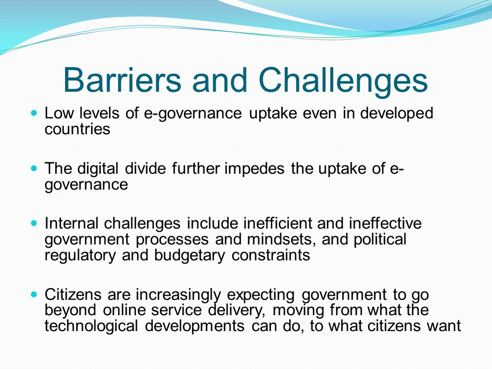challenges and barriers of e government A national study of challenges to electronic health onstrated in a 2012 government accountability office ehr with e-prescribing and quality-reporting.