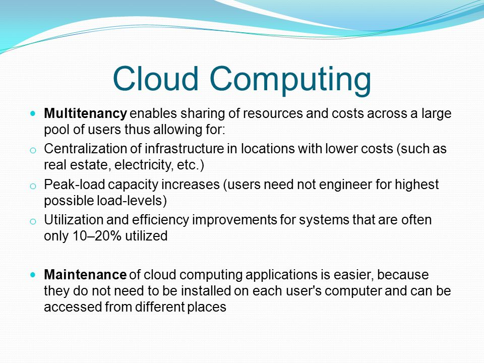 Cloud Computing Multitenancy enables sharing of resources and costs across a large pool of users thus allowing for: