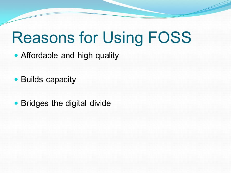 Reasons for Using FOSS Affordable and high quality Builds capacity