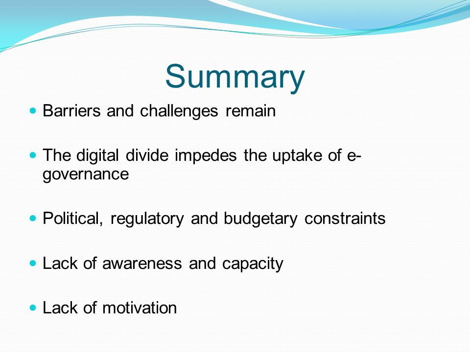 Summary Barriers and challenges remain