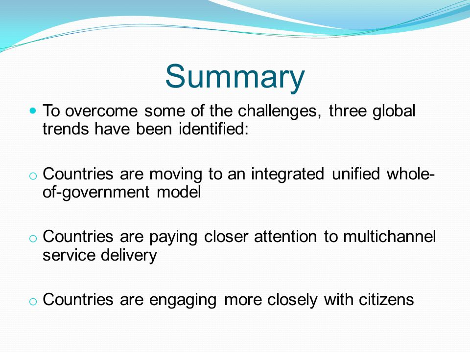 Summary To overcome some of the challenges, three global trends have been identified: