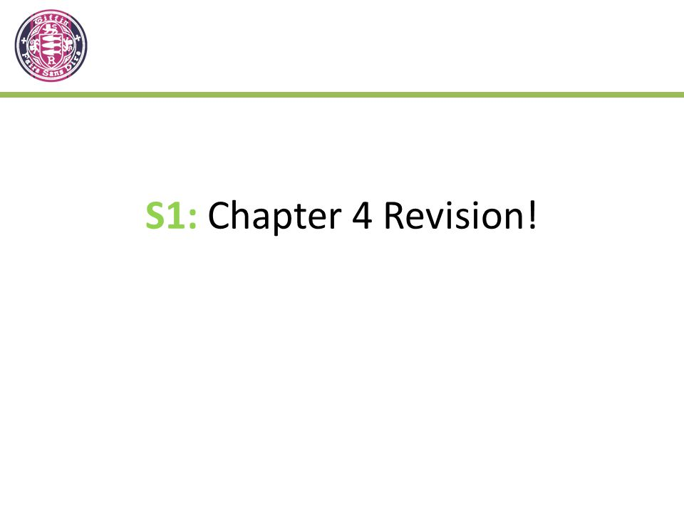 S1: Chapter 4 Revision!