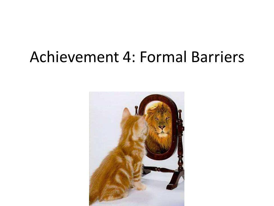 Achievement 4: Formal Barriers