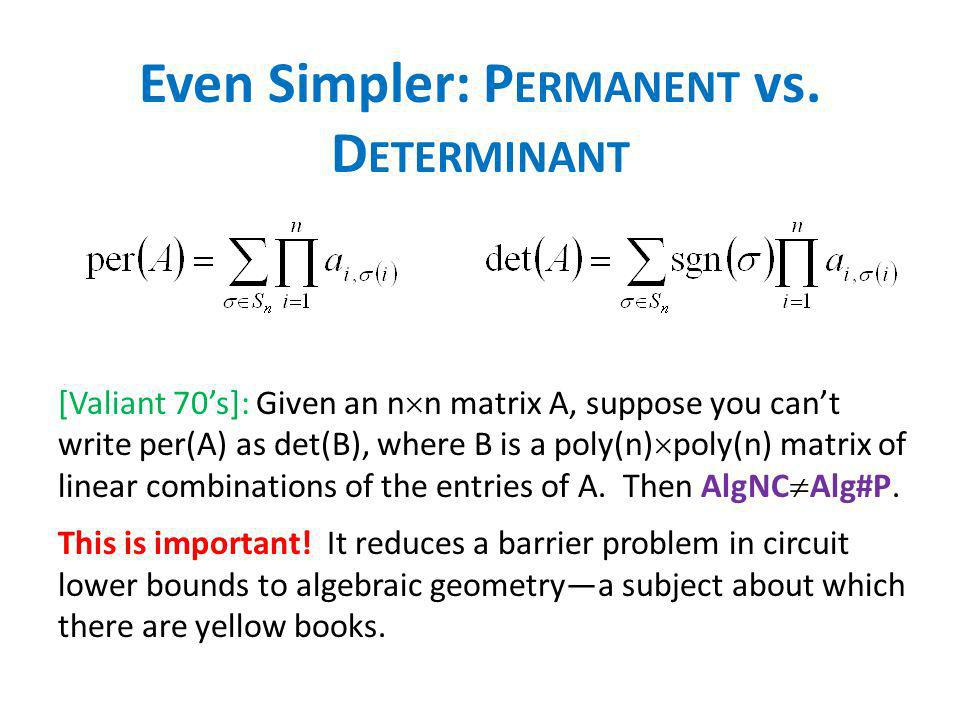 Even Simpler: Permanent vs. Determinant