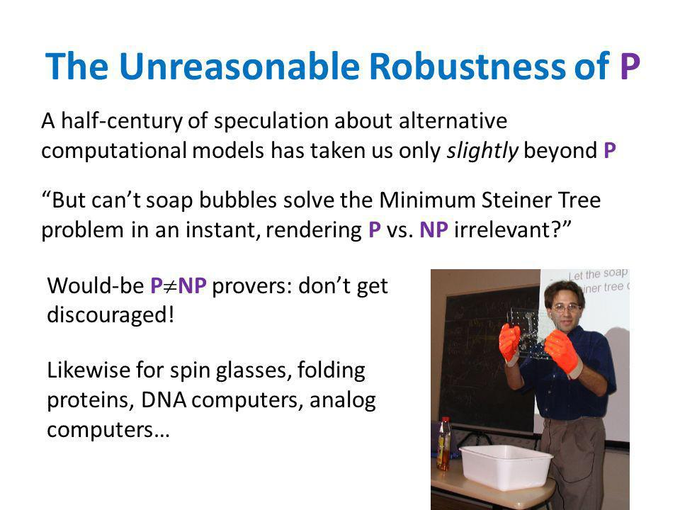 The Unreasonable Robustness of P