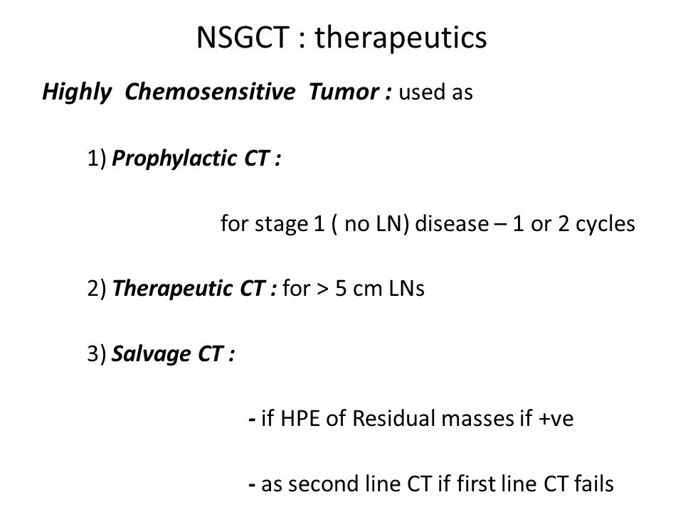 NSGCT : therapeutics Highly Chemosensitive Tumor : used as