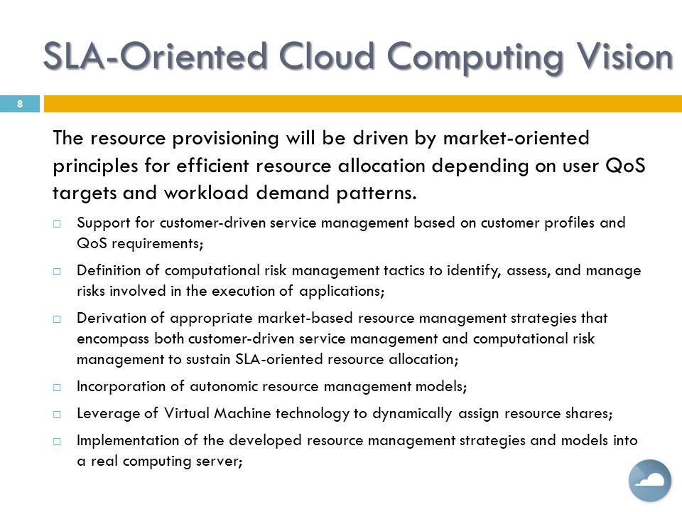 SLA-Oriented Cloud Computing Vision