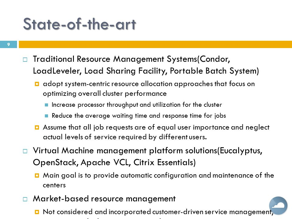State-of-the-art Traditional Resource Management Systems(Condor, LoadLeveler, Load Sharing Facility, Portable Batch System)