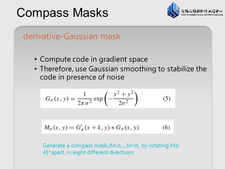 Compass Masks derivative-Gaussian mask Compute code in gradient space
