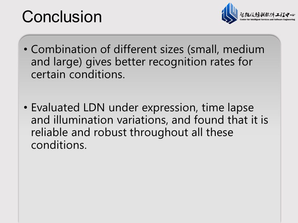 Conclusion Combination of different sizes (small, medium and large) gives better recognition rates for certain conditions.