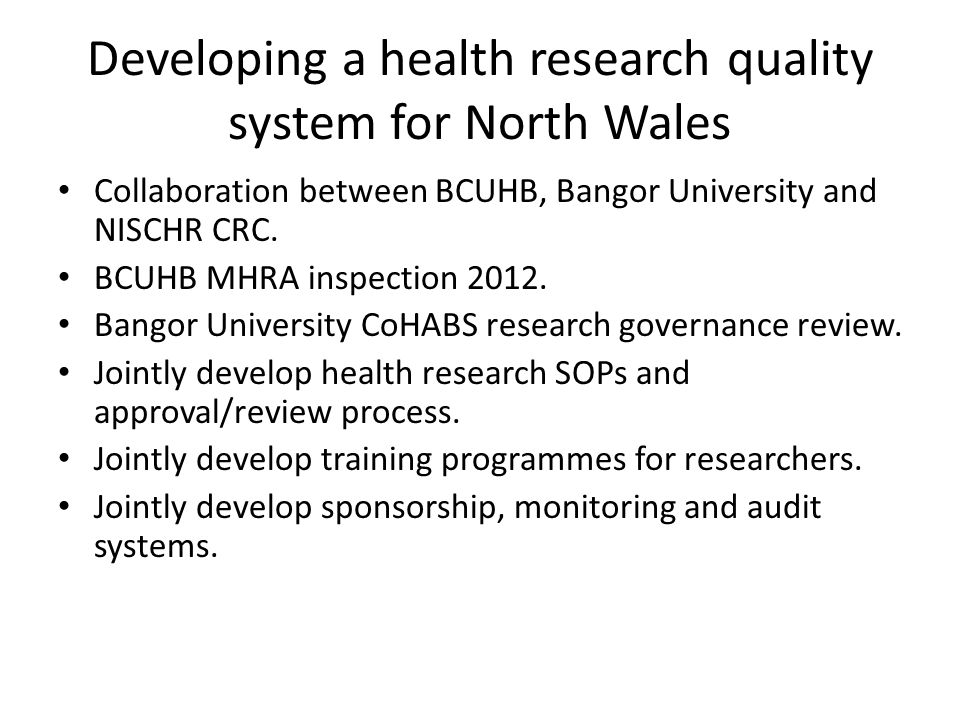 Developing a health research quality system for North Wales