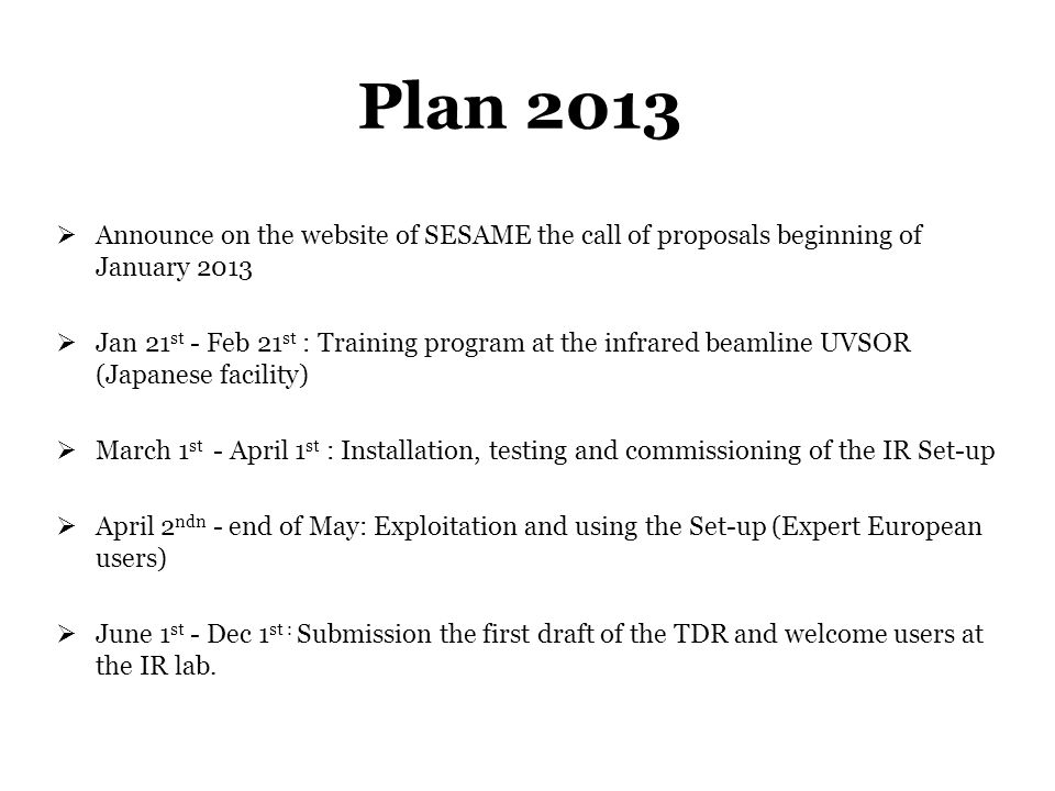 Plan 2013 Announce on the website of SESAME the call of proposals beginning of January 2013.