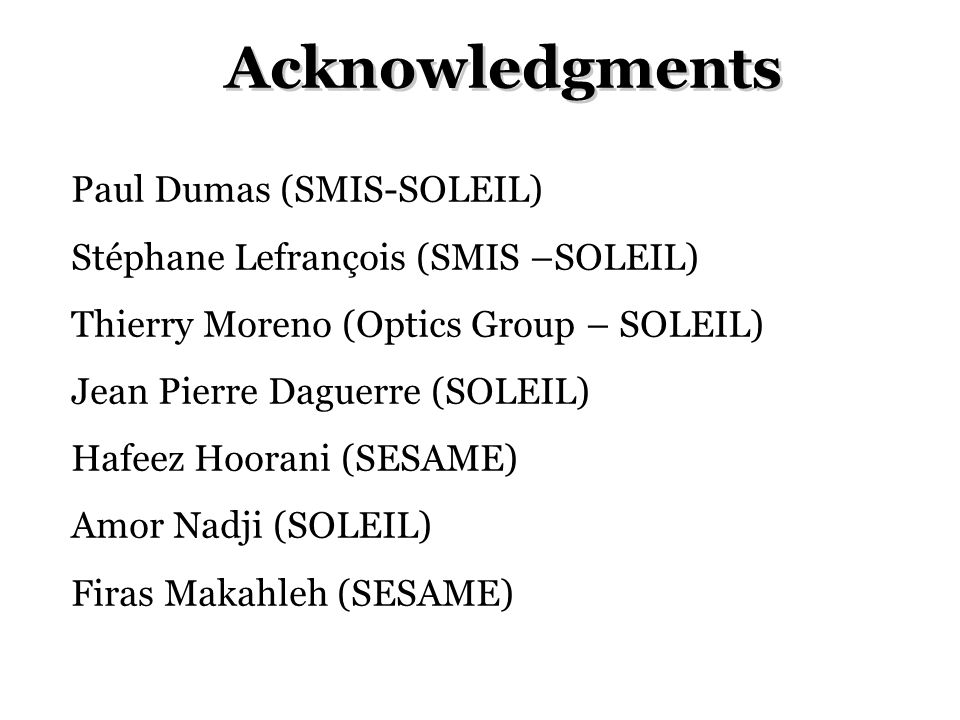 Acknowledgments Paul Dumas (SMIS-SOLEIL)