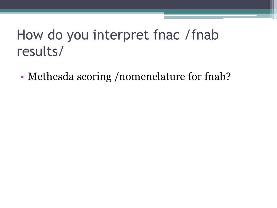How do you interpret fnac /fnab results/