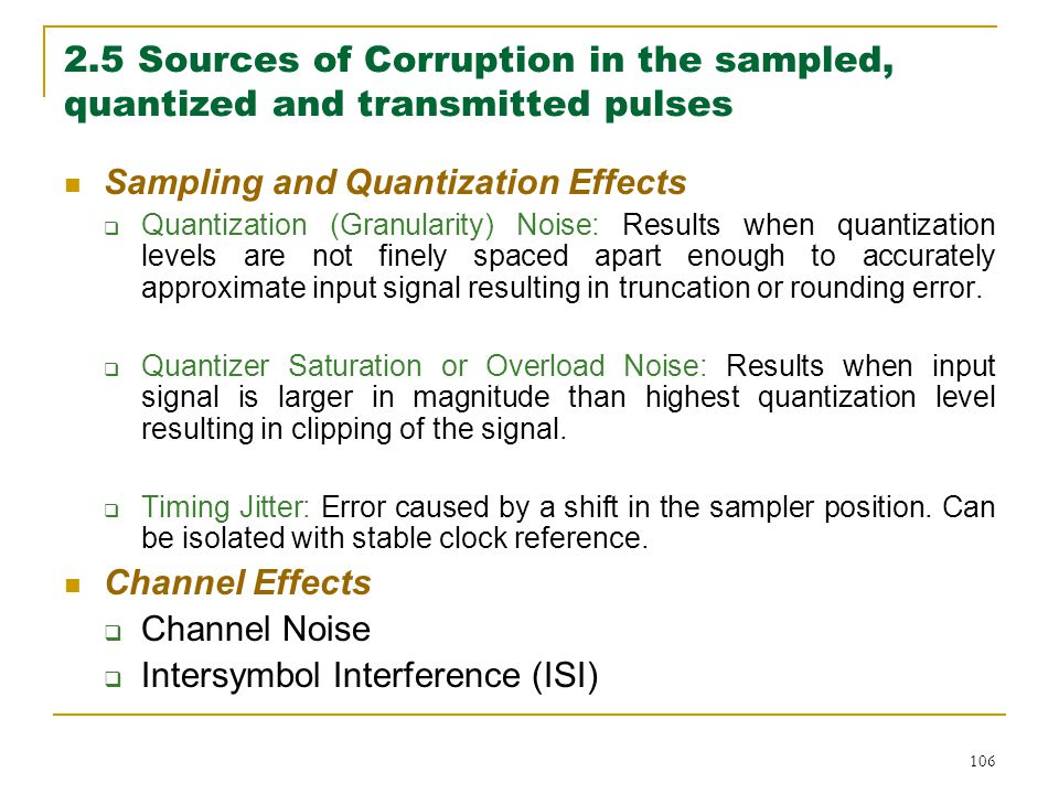 2.5 Sources of Corruption in the sampled, quantized and transmitted pulses