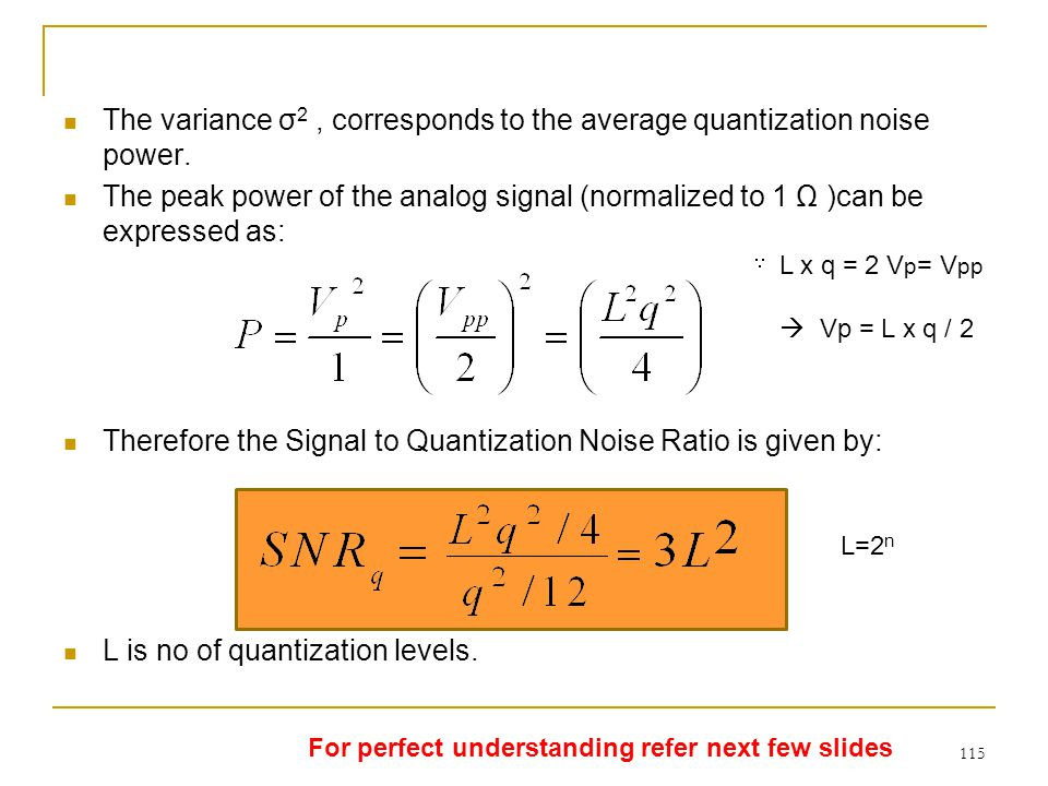 The variance σ2 , corresponds to the average quantization noise power.
