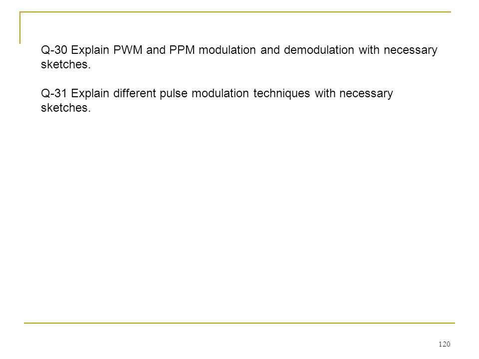 Q-30 Explain PWM and PPM modulation and demodulation with necessary sketches.