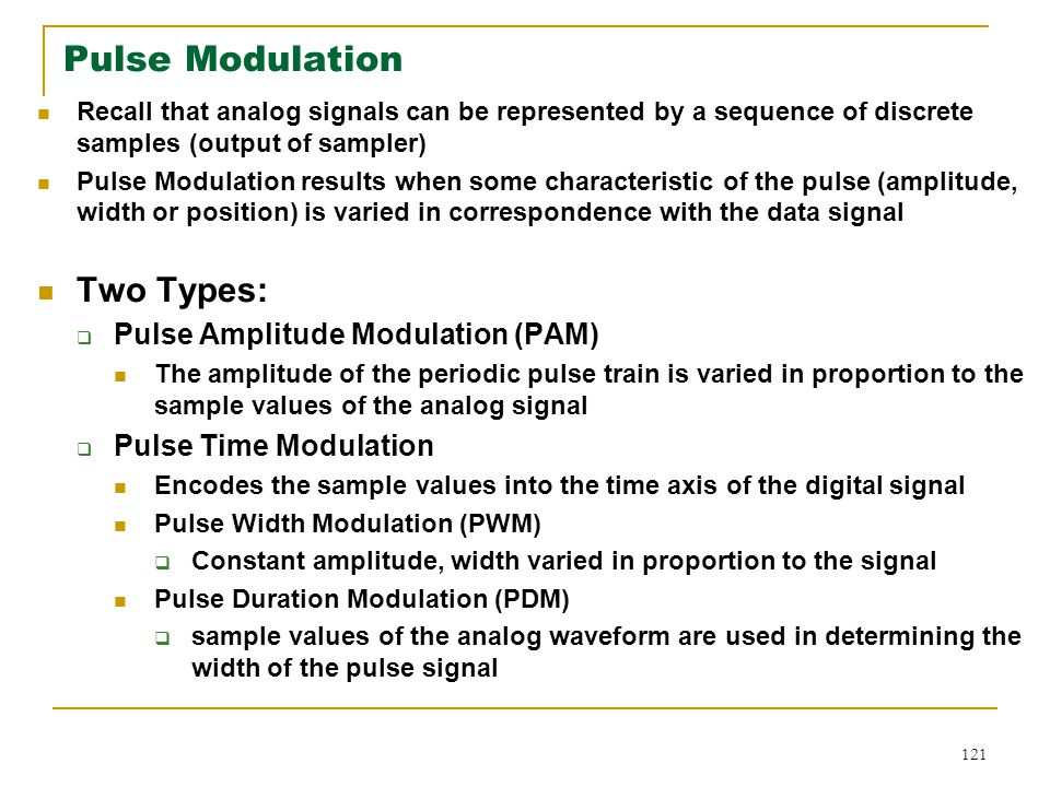 Pulse Modulation Two Types: Pulse Amplitude Modulation (PAM)