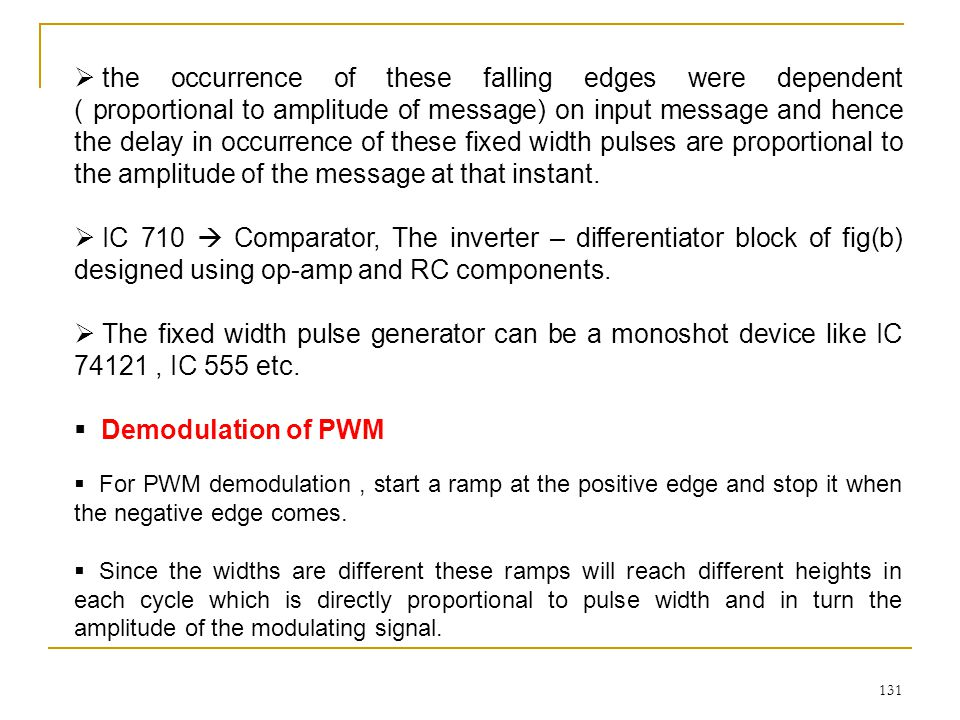 the occurrence of these falling edges were dependent ( proportional to amplitude of message) on input message and hence the delay in occurrence of these fixed width pulses are proportional to the amplitude of the message at that instant.