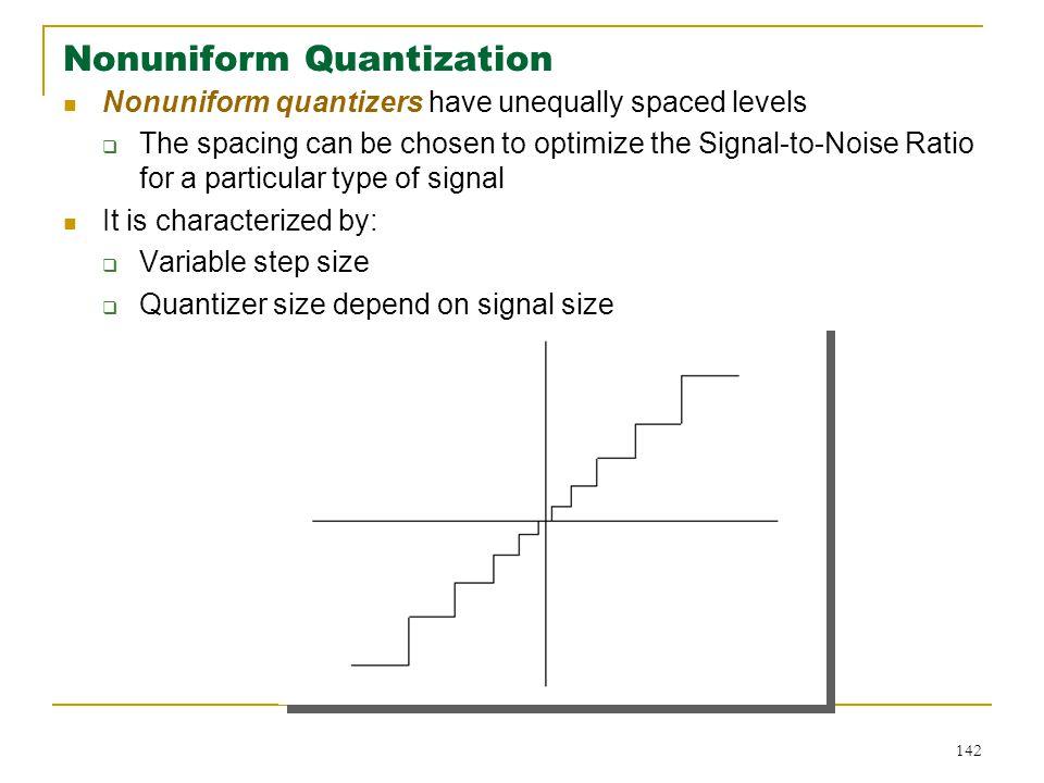 Nonuniform Quantization