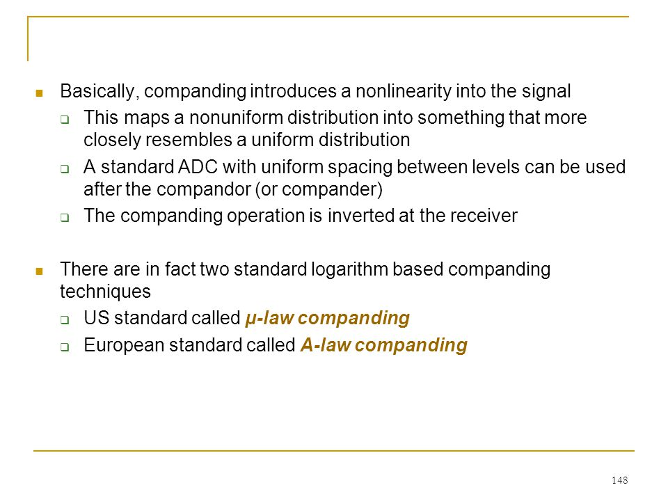 Basically, companding introduces a nonlinearity into the signal