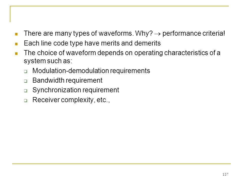 There are many types of waveforms. Why  performance criteria!