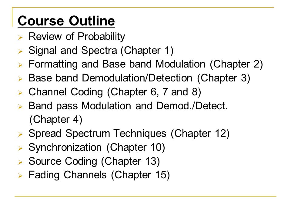Course Outline Review of Probability Signal and Spectra (Chapter 1)