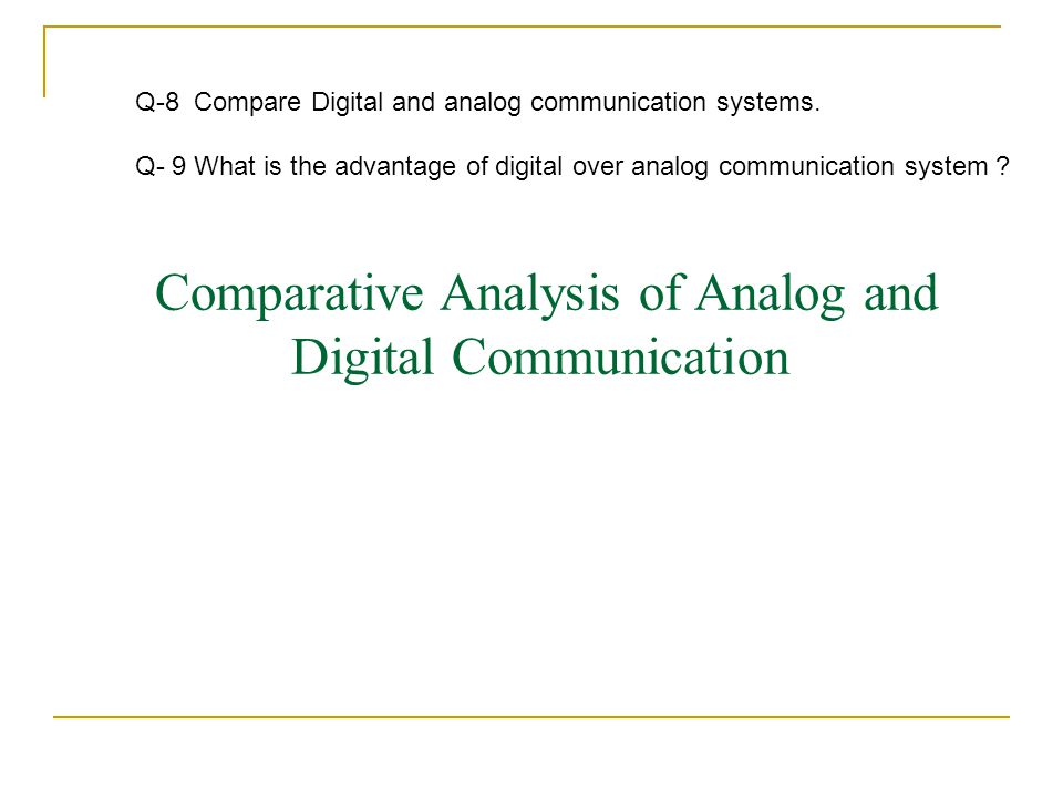 Comparative Analysis of Analog and Digital Communication