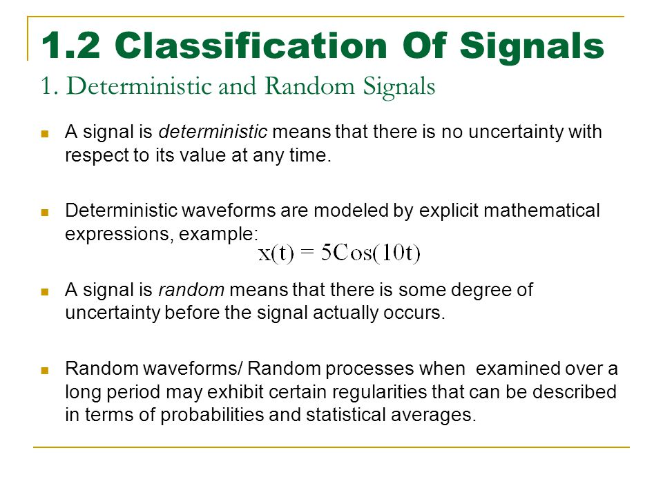1.2 Classification Of Signals 1. Deterministic and Random Signals