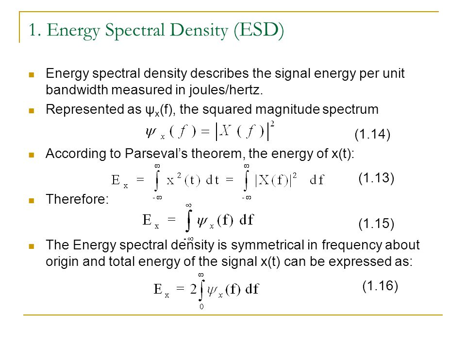1. Energy Spectral Density (ESD)