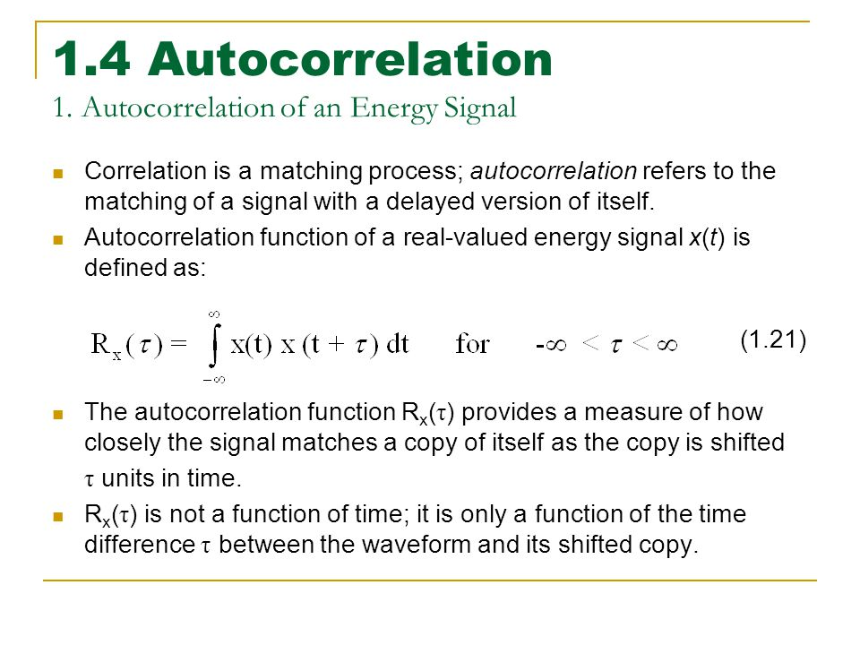 1.4 Autocorrelation 1. Autocorrelation of an Energy Signal
