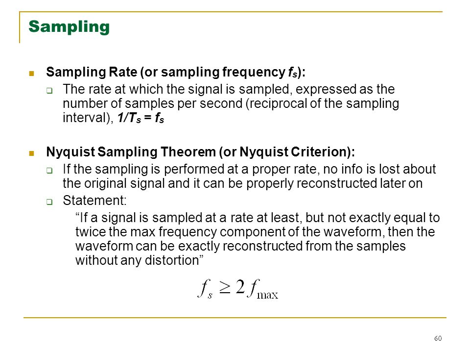 Sampling Sampling Rate (or sampling frequency fs):