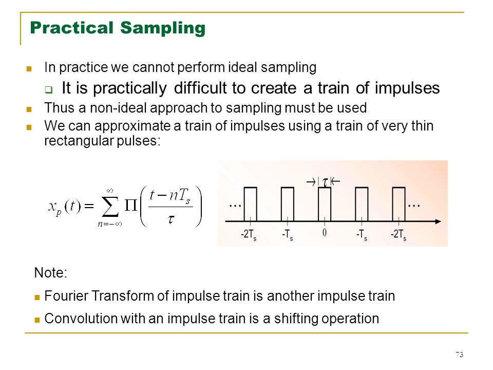 It is practically difficult to create a train of impulses