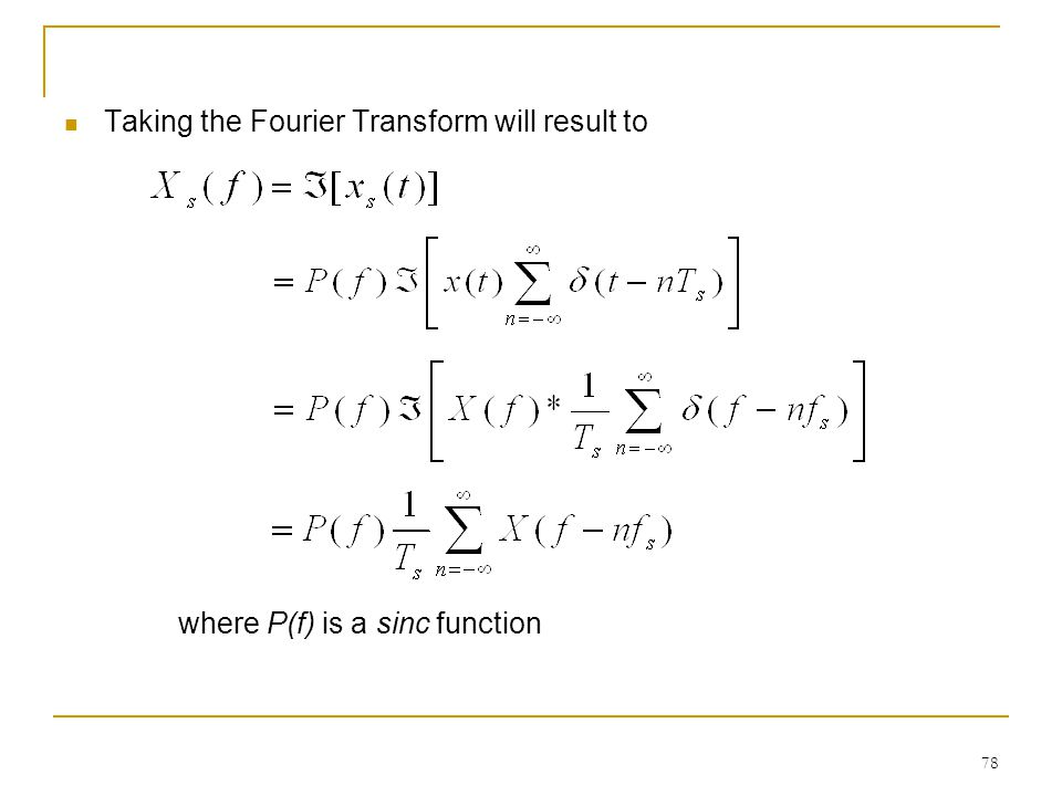 Taking the Fourier Transform will result to