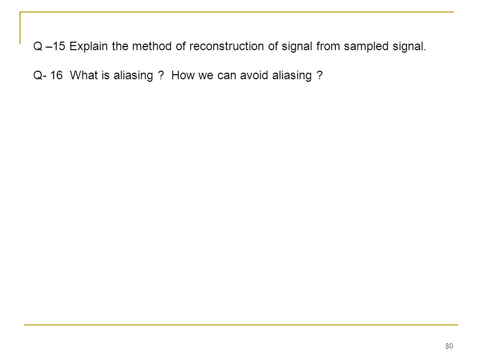 Q –15 Explain the method of reconstruction of signal from sampled signal.