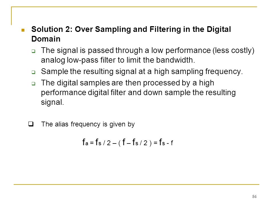 Solution 2: Over Sampling and Filtering in the Digital Domain