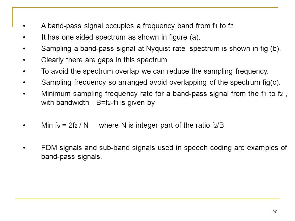 A band-pass signal occupies a frequency band from f1 to f2.
