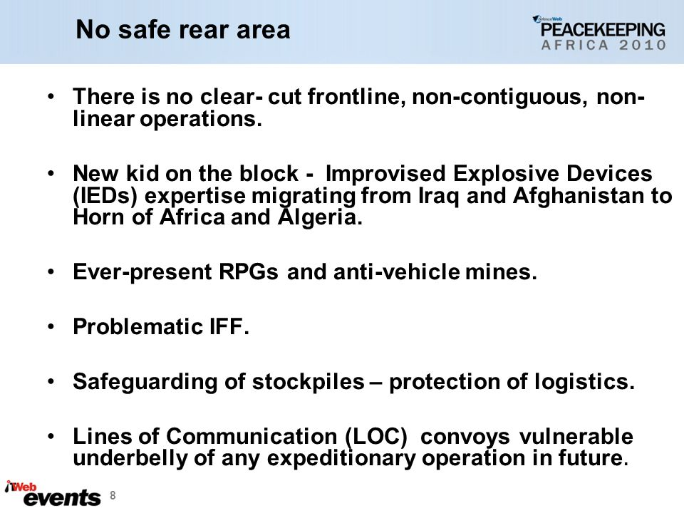 No safe rear area There is no clear- cut frontline, non-contiguous, non-linear operations.