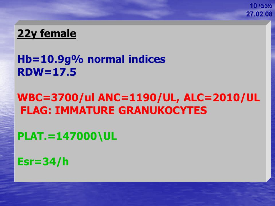WBC=3700/ul ANC=1190/UL, ALC=2010/UL FLAG: IMMATURE GRANUKOCYTES