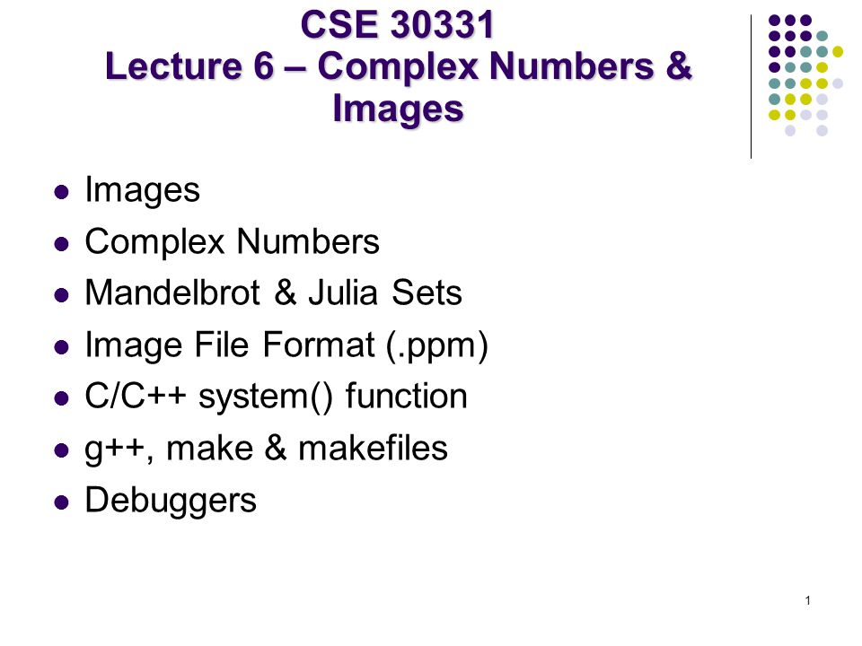 CSE 30331 Lecture 6 – Complex Numbers & Images