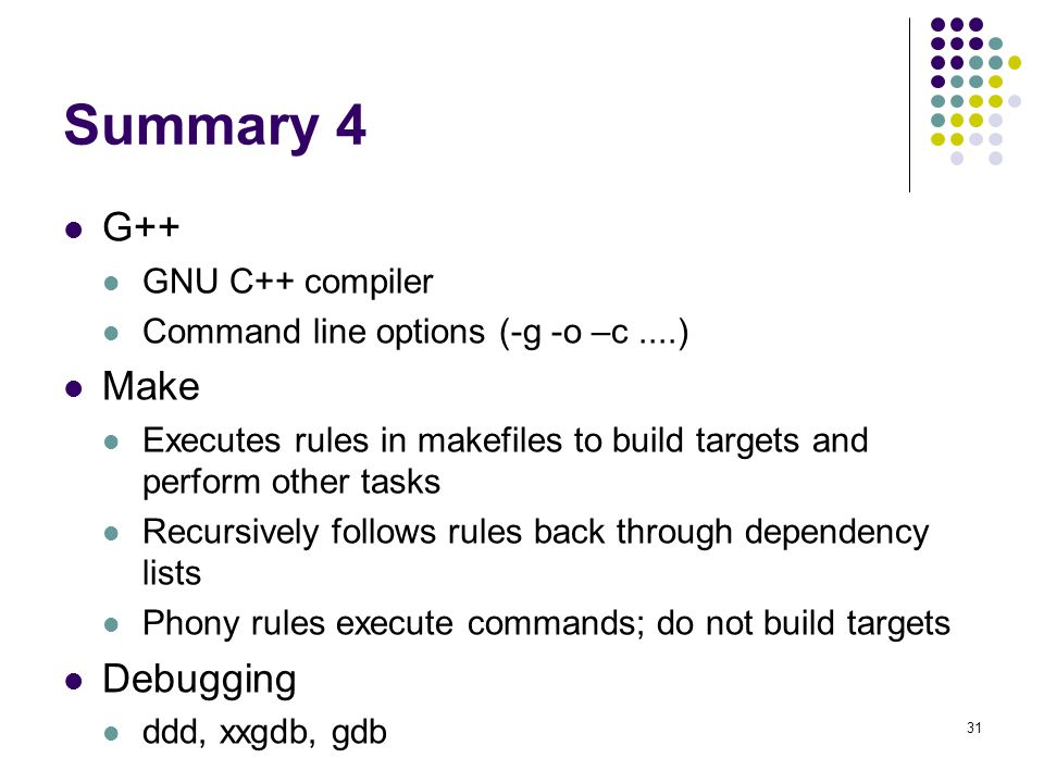 Summary 4 G++ Make Debugging GNU C++ compiler