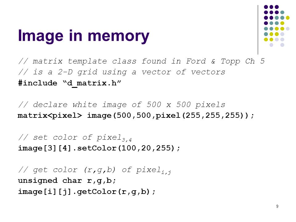 Image in memory // matrix template class found in Ford & Topp Ch 5