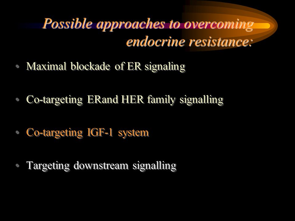 Possible approaches to overcoming endocrine resistance: